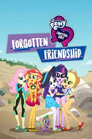 Image My Little Pony: Equestria Girls - Forgotten Friendship