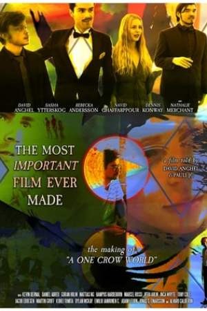 Image The Most Important Film Ever Made: The Making of A One Crow World