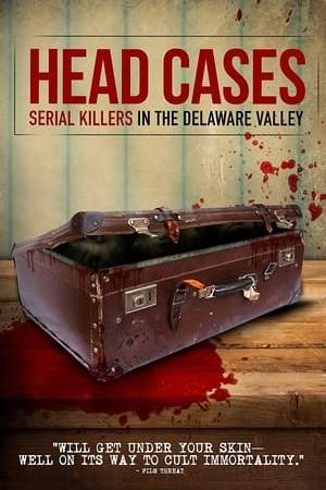 Image Head Cases: Serial Killers in the Delaware Valley