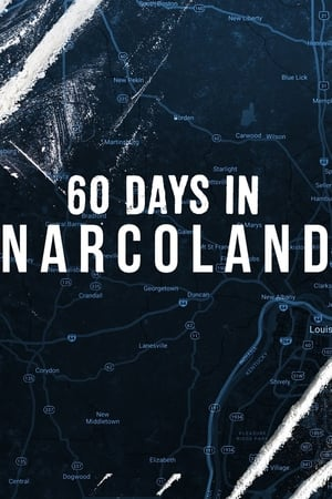 60 Days In: Narcoland