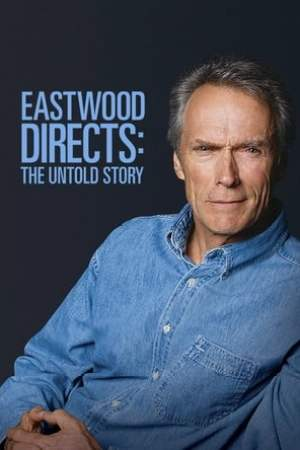 Image Eastwood Directs: The Untold Story