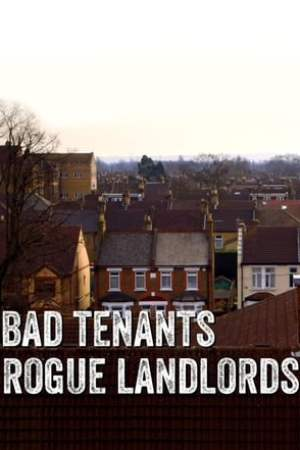 Bad Tenants, Rogue Landlords