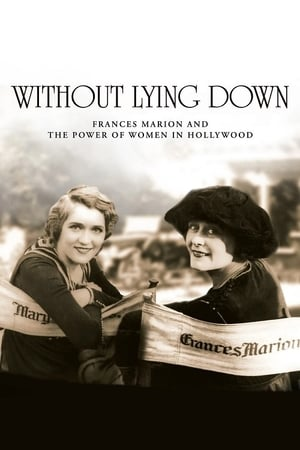 Image Without Lying Down: Frances Marion and the Power of Women in Hollywood