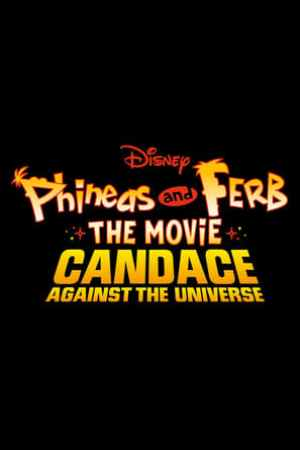 Image Phineas and Ferb  The Movie Candace Against the Universe