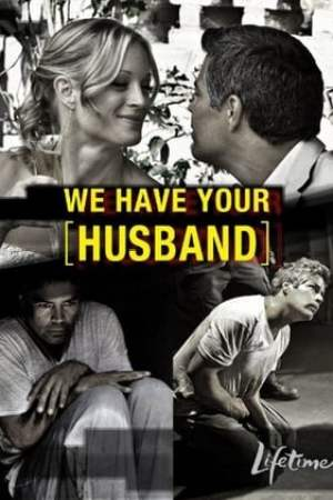 Image We Have Your Husband