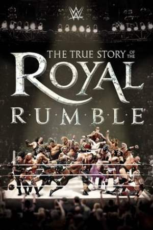 Image WWE: The True Story of The Royal Rumble