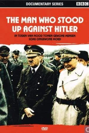 The Man who stood up against Hitler