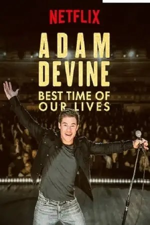 Image Adam Devine: Best Time of Our Lives