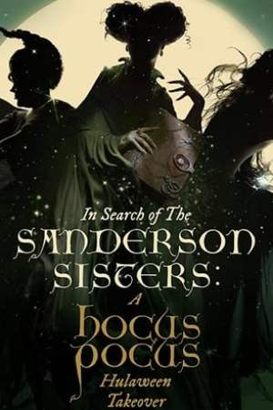 Image In Search of the Sanderson Sisters: A Hocus Pocus Hulaween Takeover