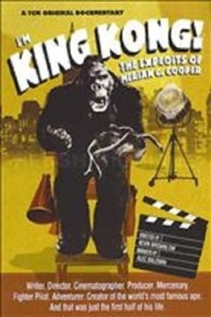 Image I'm King Kong!: The Exploits of Merian C. Cooper