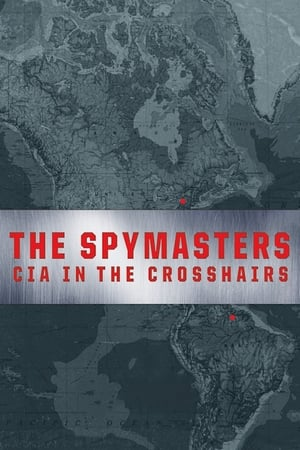 Image The Spymasters: CIA in the Crosshairs