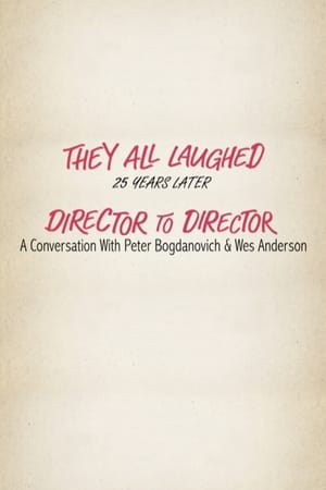 Image They All Laughed 25 Years Later: Director to Director - A Conversation with Peter Bogdanovich and Wes Anderson