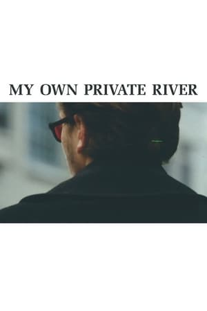 My Own Private River