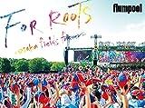 flumpool 真夏の野外★LIVE 2015「FOR ROOTS」~オオサカ・フィールズ・フォーエバー~ at OSAKA OIZUMI RYOKUCHI [DVD]
