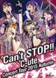 ℃-uteコンサートツアー2015秋~℃an't STOP!!~ [DVD]