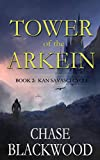 Tower of the Arkein: Kan Savasci Cycle (English Edition)