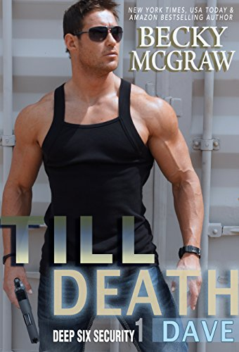 Till Death: Deep Six Security Series Book 1 by [McGraw, Becky]
