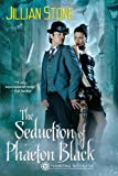 The Seduction of Phaeton Black - Jillian Stone