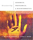Discovering Genomics, Proteomics, and Bioinformatics