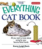 The Everything Cat Book, Features Expanded Information on Cat Breeds!: All You Need to Know About Caring for Your Favorite Feline Friend (Everything: Pets)