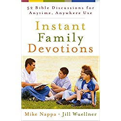 Instant Family Devotions: 52 Bible Discussions for Anytime, Anywhere