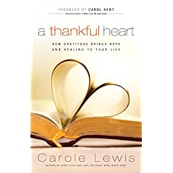A Thankful Heart: How Gratitude Brings Hope And Healing To Your Life