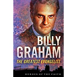 Billy Graham: The Greatest Evangelist