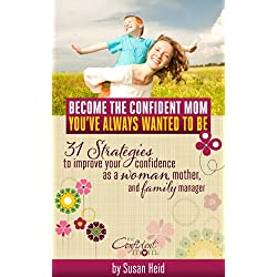 Become the Confident Mom You've Always Wanted to Be