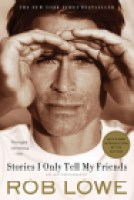 cover of STORIES I ONLY TELL MY FRIENDS by Rob Lowe (St. Martin's Griffin, PB 2012)