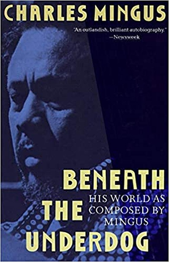 Book cover Beneath the Underdog: His World as Composed by Mingus