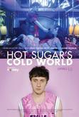 Hot Sugar's Cold World