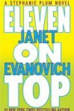 read online Eleven on Top (Stephanie Plum, #11)