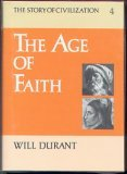 The Age of Faith (The Story of Civilization, #4)