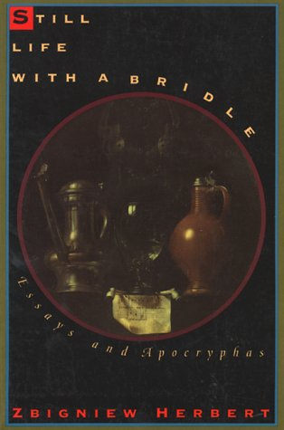 Still Life with a Bridle: Essays and Apocryphas