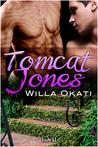 Tomcat Jones (Tomcat Jones, #1)