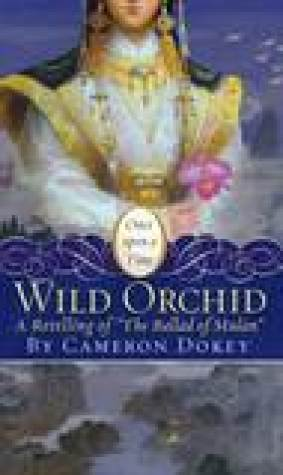 The Wild Orchid: A Retelling of The Ballad of Mulan