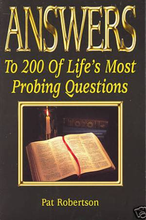 read online Answers To 200 Of Life's Most Probing Questions