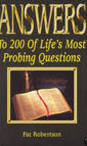 Answers To 200 Of Life's Most Probing Questions