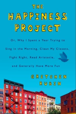 Reading books The Happiness Project: Or Why I Spent a Year Trying to Sing in the Morning, Clean My Closets, Fight Right, Read Aristotle, and Generally Have More Fun