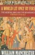 Download A World Lit Only by Fire: The Medieval Mind and the Renaissance: Portrait of an Age books