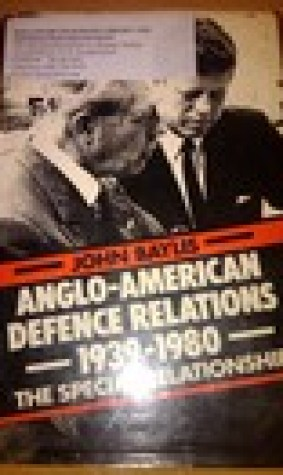 Anglo-American Defence Relations, 1939-1980: The Special Relationship
