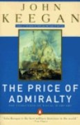 Download The Price of Admiralty: The Evolution of Naval Warfare from Trafalgar to Midway books