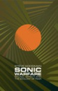Download Sonic Warfare: Sound, Affect, and the Ecology of Fear pdf / epub books