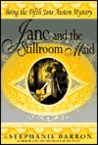 Jane and the Stillroom Maid (Jane Austen Mysteries, #5)