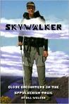 Skywalker: Close Encounters on the Appalachian Trail
