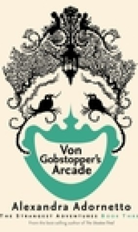 Von Gobstopper's Arcade (The Strangest Adventures, #3)