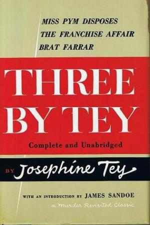 Reading books Three By Tey: Miss Pym Disposes, The Franchise Affair, and Brat Farrar