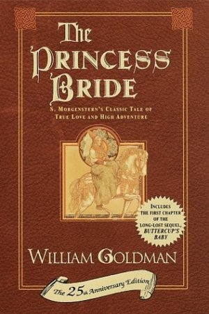 Reading books The Princess Bride: S. Morgenstern's Classic Tale of True Love and High Adventure