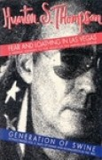 Download Fear & Loathing in Las Vegas: A Savage Journey to the Heart of the American Dream/Generation of Swine: Tales of Shame & Degradation in the '80s books