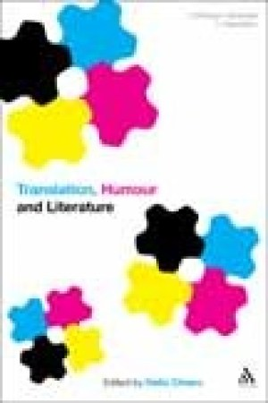 Translation, Humour and Literature: Translation and Humour Volume 1